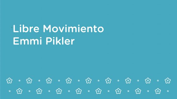 Libre Movimiento –  Emmi Pikler