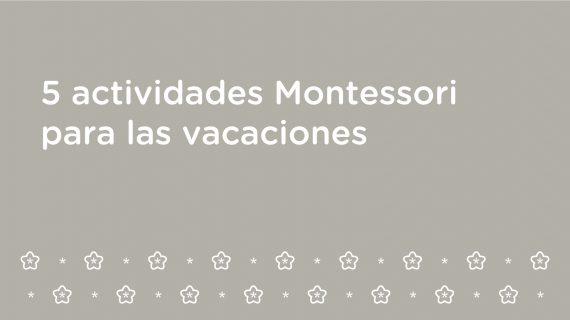 5 actividades Montessori para las vacaciones