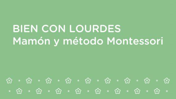 Bien con Lourdes – Hablamos de mamón y el método Montessori