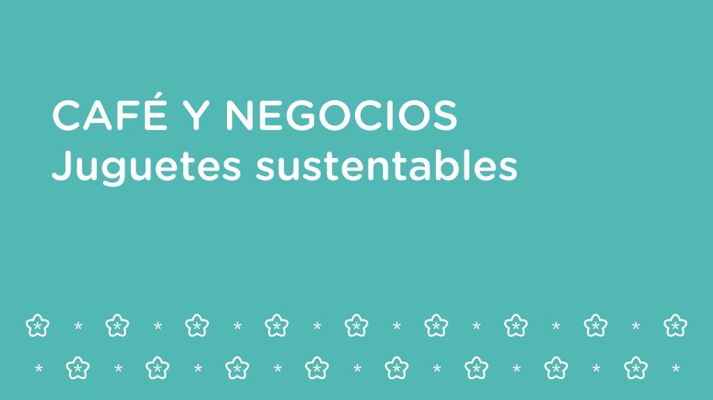 Juguetes sustentables: una tendencia que empujan los emprendedores