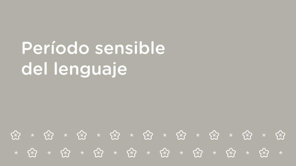 Período sensible del lenguaje